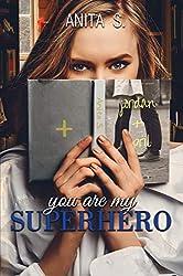 You are my Superhero