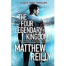 The Four Legendary Kingdoms (Jack West Junior 4) by Matthew Reilly (2016-11-03)