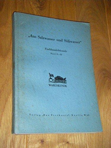 Aus Salzwasser und Süßwasser. Fischhandelskunde Band II - III - Fischnetz-band