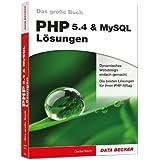 Das große Buch: PHP 5.4 & MYSQL Lösungen