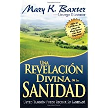 Span-Divine Revelation Of Healing (Spanish Edition) by BAXTER MARY (2010-03-25)