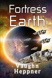 Fortress Earth (Extinction Wars) (Volume 4) by Vaughn Heppner (2016-05-02)