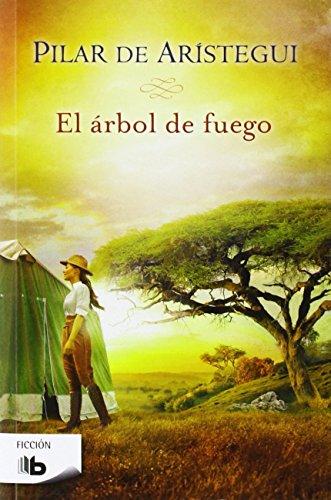 El Árbol De Fuego (B DE BOLSILLO) de Pilar De Aristegui Petit (12 feb 2014) Tapa blanda