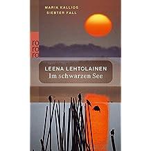Im schwarzen See. (Maria Kallios siebter Fall) (Maria Kallio ermittelt, Band 7)