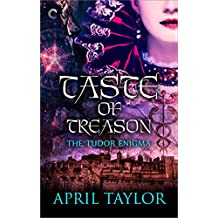 Taste of Treason (The Tudor Enigma Book 2)