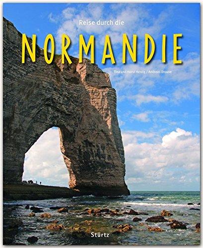 Reise durch die NORMANDIE - Ein Bildband mit über 210 Bildern auf 140 Seiten - STÜRTZ Verlag