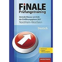 FiNALE Prüfungstraining / Zentrale Klausuren Nordrhein-Westfalen: FiNALE Prüfungstraining Zentrale Klausuren am Ende der Einführungsphase Nordrhein-Westfalen: Deutsch 2017