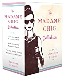 The Madame Chic Collection: Lessons from Madame Chic, At Home with Madame Chic, and Polish Your Poise with Madame Chic