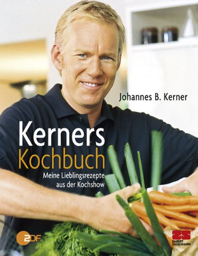 Kerners Kochbuch: Meine Lieblingsrezepte aus der Koch-Show