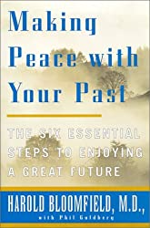 Making Peace With Your Past: The Six Essential Steps to Enjoying a Great Future by Philip Goldberg (2000-05-03)