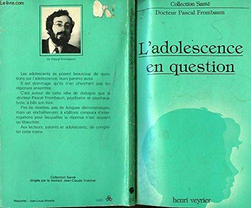 L'Adolescence en question (Collection Santé)