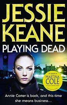 Playing Dead (annie Carter Series Book 4) por Jessie Keane Gratis