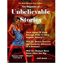 The Magazine of Unbelievable Stories: Summer 2007 Global Edition by Andrei Lefebvre (2007-06-05)