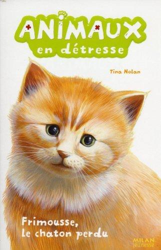 Animaux en détresse, Tome 2 : Frimousse, le chaton perdu