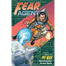 Fear Agent Volume 2: My War