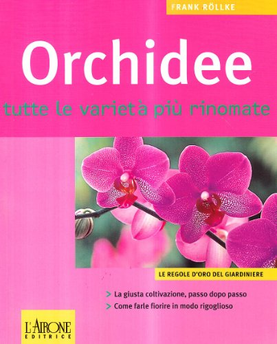 orchidee. tutte le varietà più rinomate
