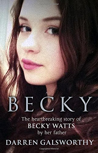 becky-the-heartbreaking-story-of-becky-watts-by-her-father-darren-galsworthy