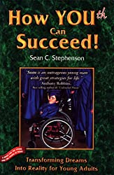 How You Can Succeed!: Transforming Dreams into Reality for Young Adults