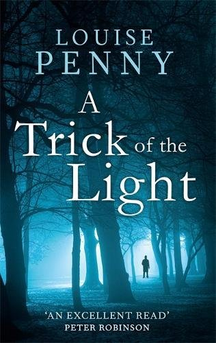 A Trick Of The Light: 7 (Chief Inspector Gamache)