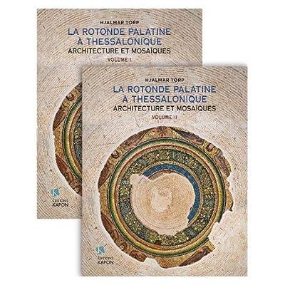 La Rotonde Palatine a Thessalonique (French language text): Architecture et Mosa ques
