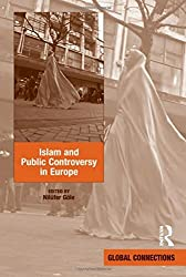 Islam and Public Controversy in Europe (Global Connections) by Nil¨¹fer G?le (2013-12-28)