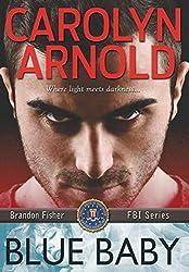Blue Baby (Brandon Fisher FBI Series) by Carolyn Arnold (2015-09-25)