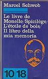 Le livre de monelle spicilege l'étoile de bois il libro della mia memoria