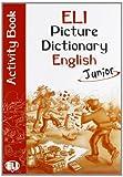 ELI Picture Dictionary Junior Activity Book (Eli  Livres)