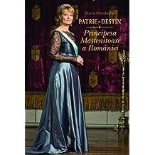 Patrie Si Destin: Principesa Mostenitoare a Romaniei