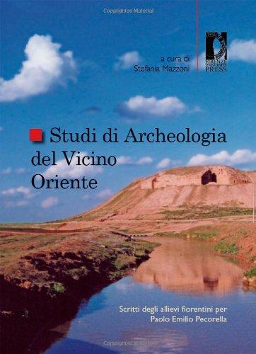 Studi di archeologia del Vicino Oriente. Scritti degli allievi fiorentini per Paolo Emilio Pecorella (Studi e saggi)