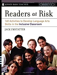Readers at Risk: 160 Activities to Develop Language Arts Skills in the Inclusive Classroom (Jossey-Bass Teacher)