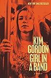 Girl in a Band: A Memoir von Kim Gordon