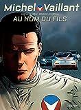 Michel Vaillant - Nouvelle saison - tome 1 - Au nom du fils (French Edition)