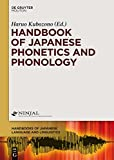 Handbook of Japanese Phonetics and Phonology (Handbooks of Japanese Language and Linguistics 2) (English Edition)