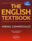 THE ENGLISH TEXTBOOK. PRÉPAS COMMERCIALES. 2E ÉDITION