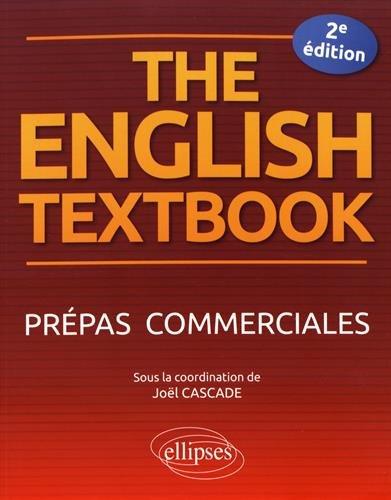 The English Textbook. Prépas commerciales - 2e édition