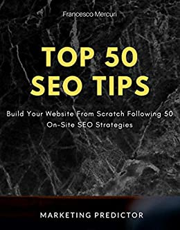 Top 50 SEO Tips: Build Your Website From Scratch Following 50 On ...