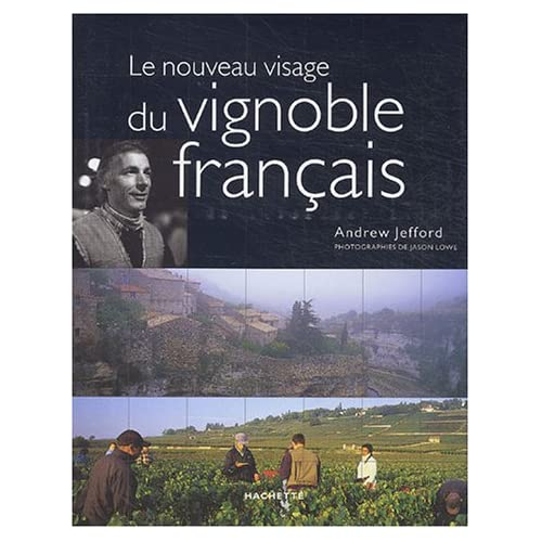 Le Nouveau Visage du vignoble français
