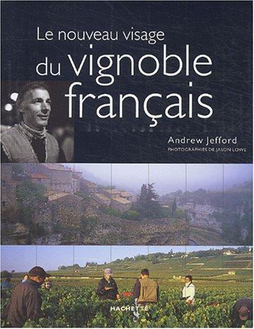 Le Nouveau Visage du vignoble français par Andrew Jefford