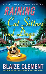 Raining Cat Sitters and Dogs (Dixie Hemingway Mysteries)