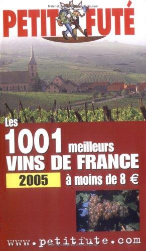 Petit Futé Les 1001 meilleurs vins de France à moins de 8 euros