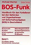 BOS-Funk / Handbuch für Polizei, Feuerwehr und Rettungsdienste: BOS-Funk, 2 Bde., Bd.1, Grundlagen, Geräte, Betriebstechnik, Funkverkehr