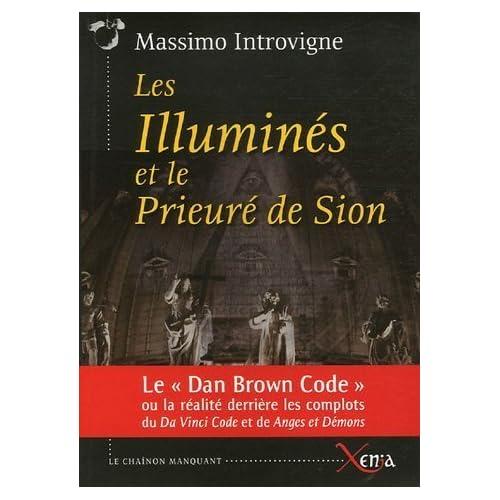 Les Illumines et le Prieure de Sion: Realite Derrière les Complots Da Vinci