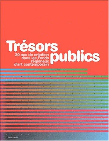 Trésors publics : 20 ans de création dans les Fonds régionaux d'art contemporain (1 livre + 1 CD Rom) par Collectif