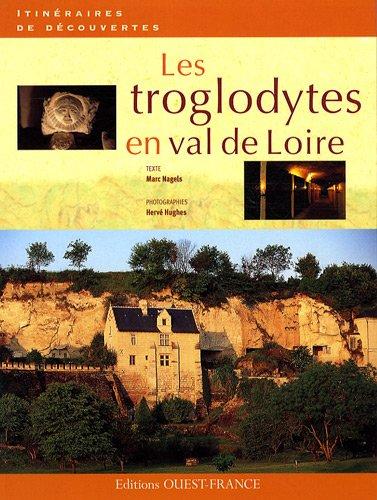 LES TROGLODYTES EN VAL DE LOIRE