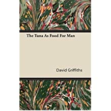 [ THE TUNA AS FOOD FOR MAN ] BY Griffiths, David ( Author ) [ 2011 ] Paperback