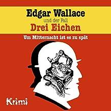 Nr. 1: Edgar Wallace und der Fall drei Eichen