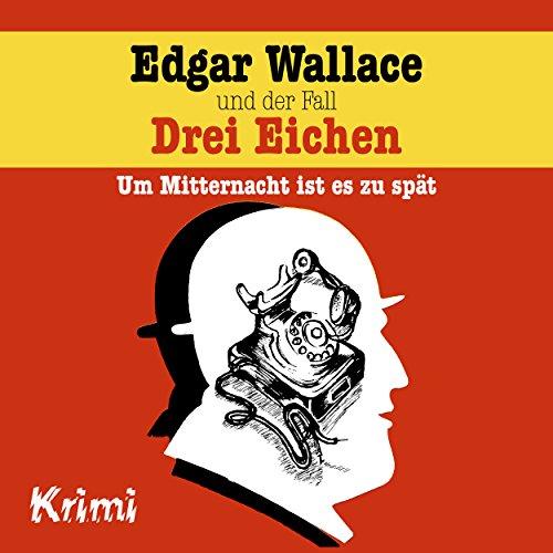 Nr. 1: Edgar Wallace und der Fall drei Eichen -