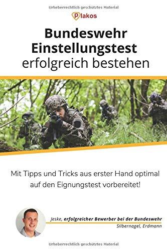 Bundeswehr-Einstellungstest erfolgreich bestehen: Mit Tipps und Tricks aus erster Hand optimal auf den Eignungstest vorbereitet!