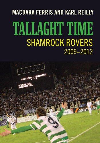 Tallaght Time: Shamrock Rovers 2009-2012 (Shamrock Fußball)